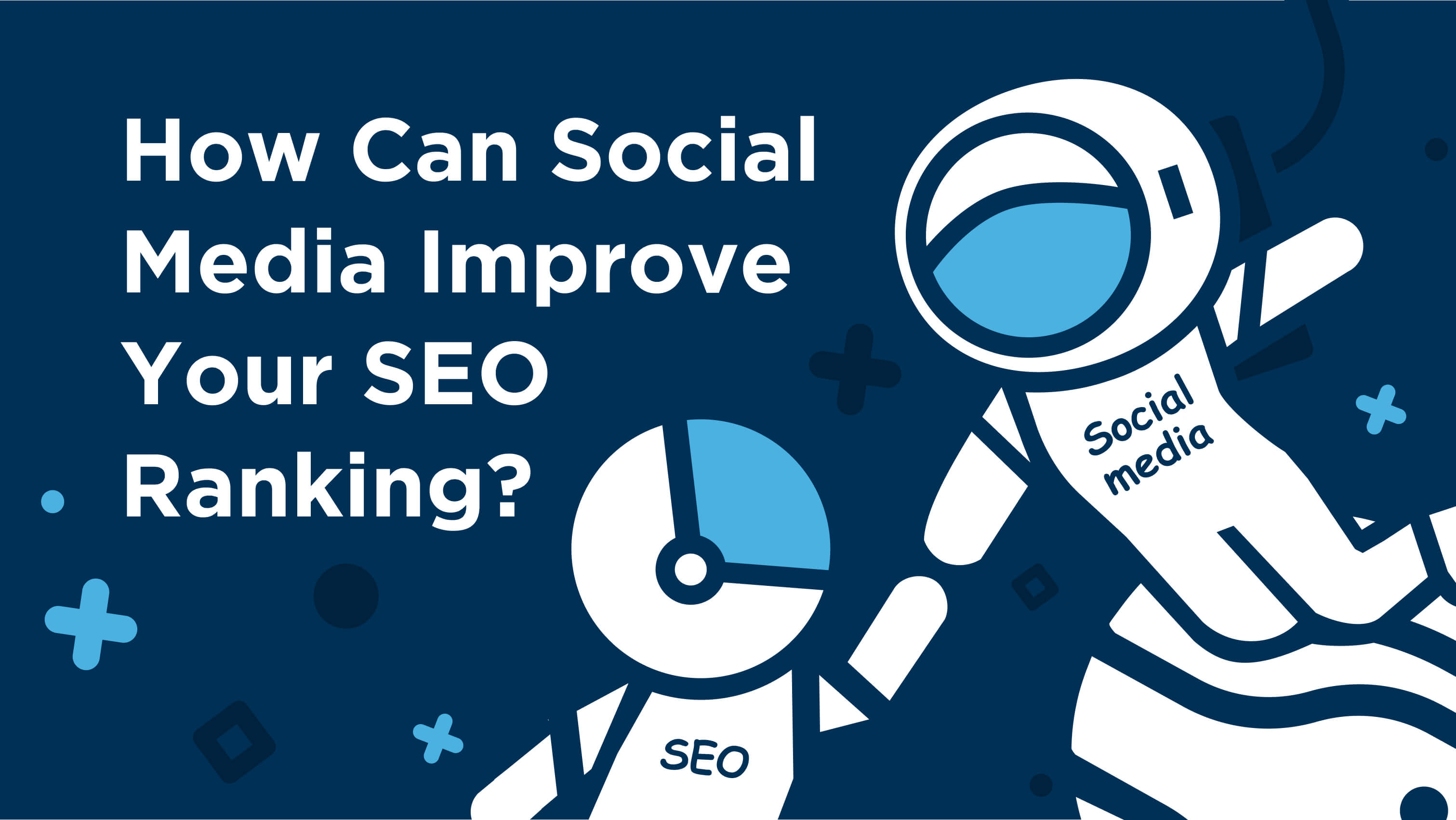 How social media marketing helps organic rankings?
